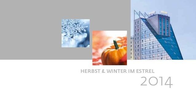 HERBST & WINTER IM ESTREL  2014