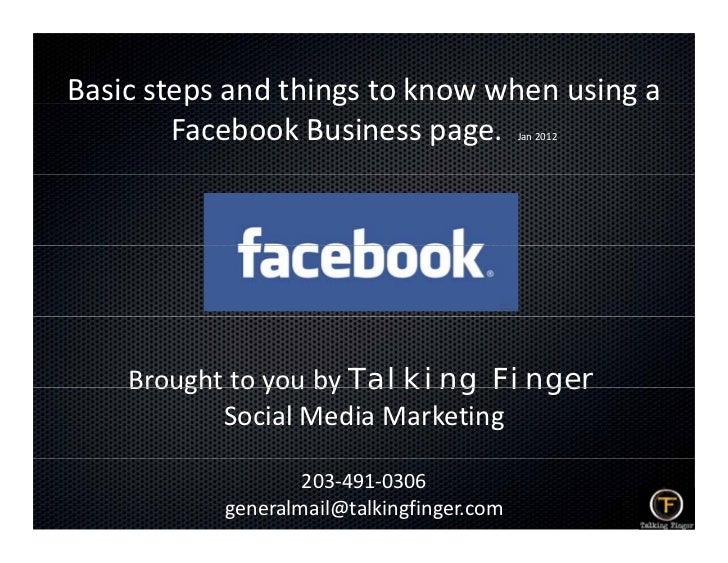 Basic steps and things to know when using a          p          g                   g        Facebook Business page.      ...
