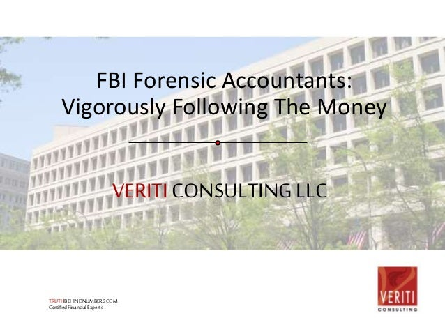 Fbi Forensic Accountants Vigorously Following The Money
