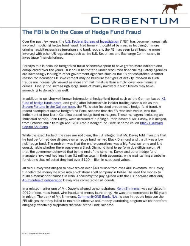 "The FBI Is On the Case of Hedge Fund FraudOver the past few years, the U.S. Federal Bureau of Investigation (""FBI"") has be..."