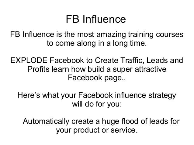 FB InfluenceFB Influence is the most amazing training courses          to come along in a long time.EXPLODE Facebook to Cr...