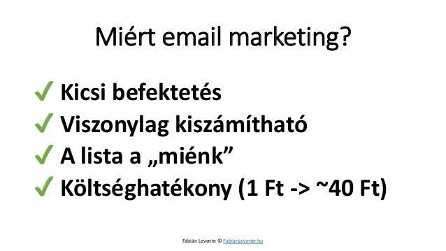 """✔Kicsi befektetés  ✔Viszonylag kiszámítható  ✔A lista a """"miénk""""  ✔Költséghatékony (1 Ft -> ~40 Ft)  Miért email marketing?..."""
