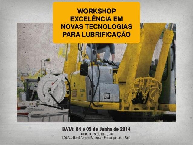 Fábio Dal Poz – LUPUS Equipamentos de Lubrificação e Abastecimento  WORKSHOP  EXCELÊNCIA EM  NOVAS TECNOLOGIAS  PARA LUBRI...