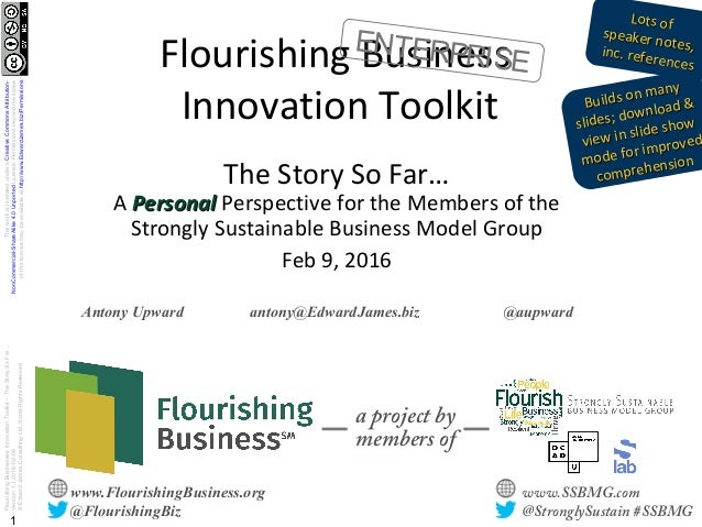 1 www.FlourishingBusiness.org @FlourishingBiz www.SSBMG.com @StronglySustain #SSBMG a project by members of Thisworkislice...
