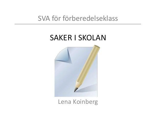 SVA för förberedelseklass KLASSRUM OCH MATSAL Lena Koinberg