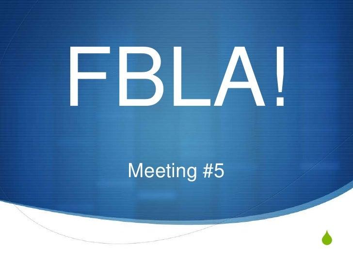 FBLA! Meeting #5              S