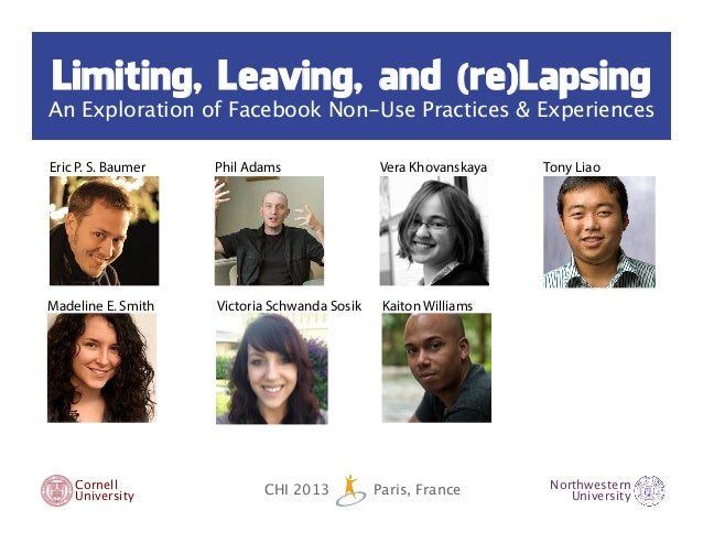 Limiting, Leaving, and (re)LapsingAn Exploration of Facebook Non-Use Practices & ExperiencesCornell