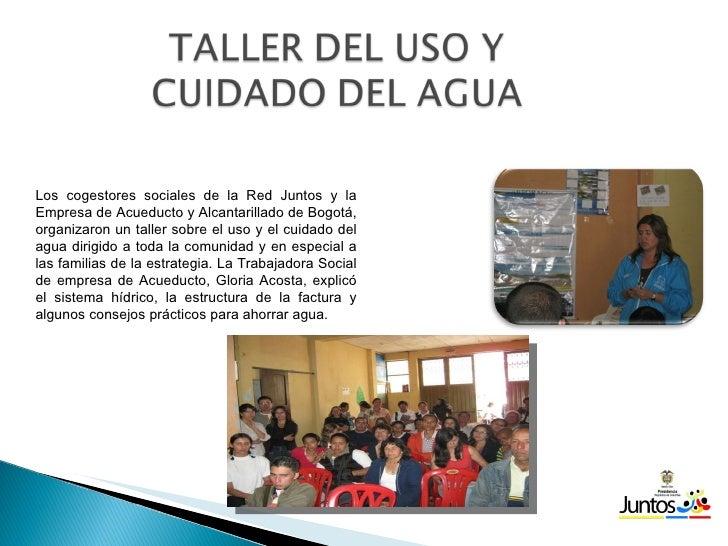 Los cogestores sociales de la Red Juntos y la Empresa de Acueducto y Alcantarillado de Bogotá, organizaron un taller sobre...