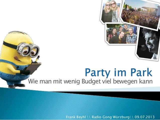 Wie man mit wenig Budget viel bewegen kann Frank Beyhl  Radio Gong Würzburg 09.07.2013