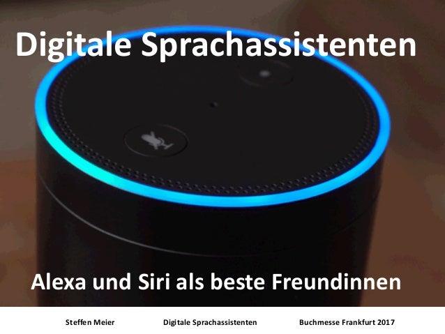 Steffen Meier Digitale Sprachassistenten Buchmesse Frankfurt 2017 Digitale Sprachassistenten Alexa und Siri als beste Freu...