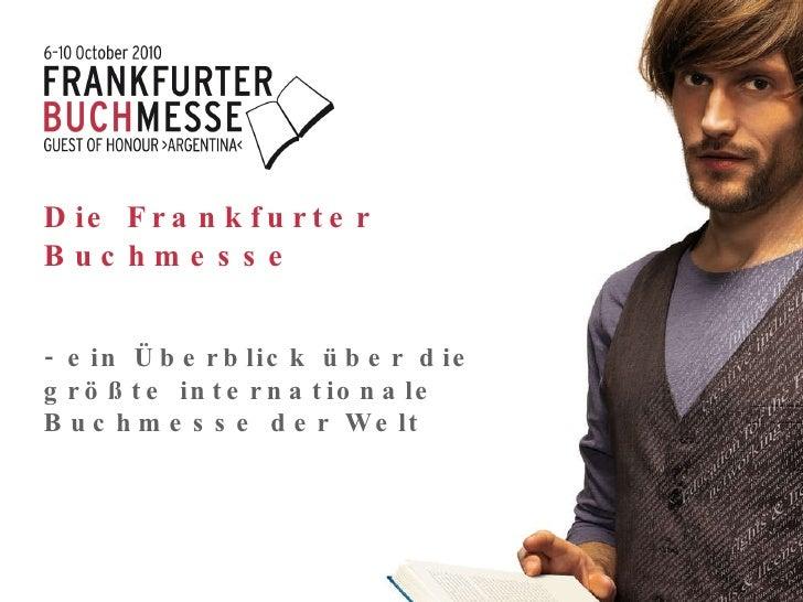 Die Frankfurter Buchmesse   - ein Überblick über die größte internationale Buchmesse der Welt