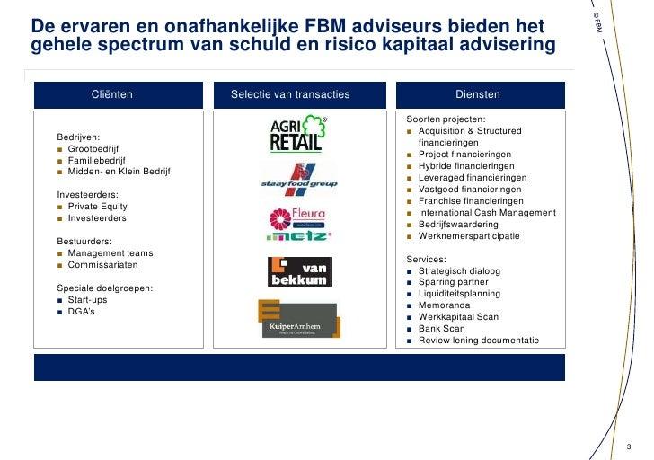 Gespecialiseerd in drie disciplines en gezamenlijk bedient FBM meer dan 500 cliënten