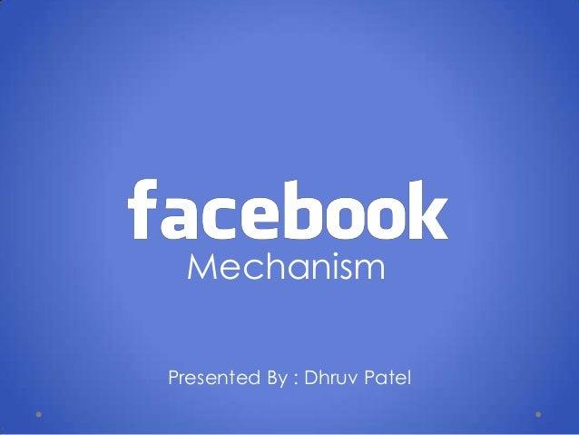 Mechanism Presented By : Dhruv Patel
