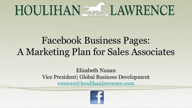 Facebook Business Pages: A Marketing Plan for Sales Associates Elizabeth Nunan Vice President| Global Business Development...