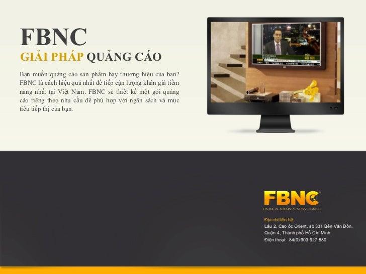 FBNCGIẢI PHÁP QUẢNG CÁOBạn muốn quảng cáo sản phẩm hay thương hiệu của bạn?FBNC là cách hiệu quả nhất để tiếp cận lượng kh...