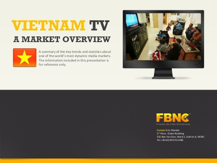 VIETNAM TVA MARKET OVERVIEW    A summary of the key trends and statistics about    one of the world's most dynamic media m...