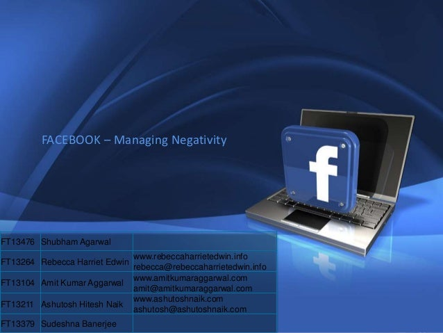 1               FACEBOOK – Managing NegativityFT13476 Shubham Agarwal                                                 www....