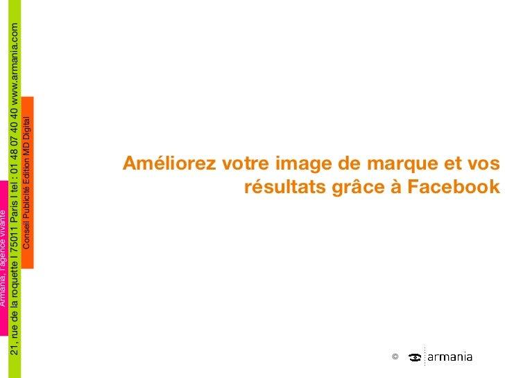 Améliorez votre image de marque et vos résultats gr âce à Facebook