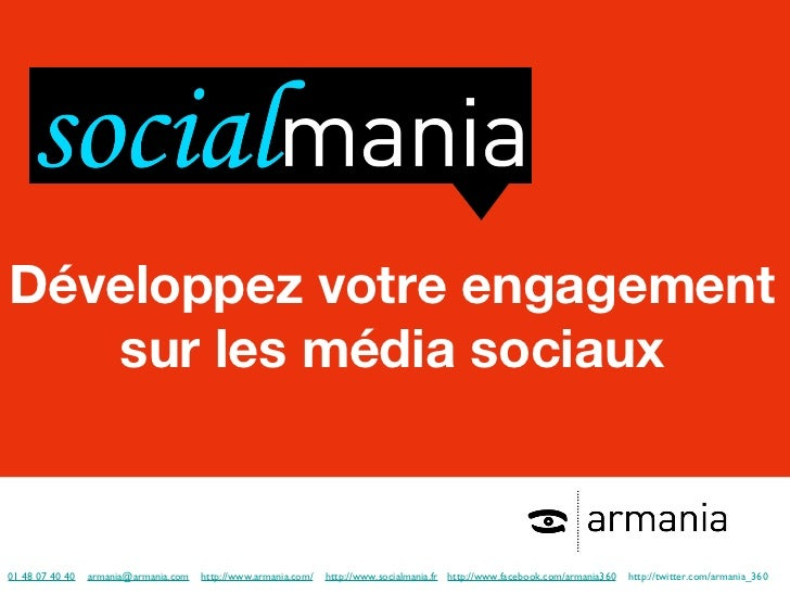 <ul><li>01 48 07 40 40   [email_address]   http://www.armania.com/   http://www.socialmania.fr   http://www.facebook.com/a...