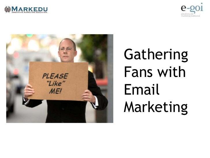 GatheringFans withEmailMarketing