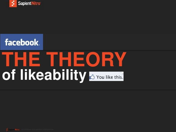 THE THEORY<br />of likeability<br />© COPYRIGHT 2010 SAPIENT CORPORATION<br />