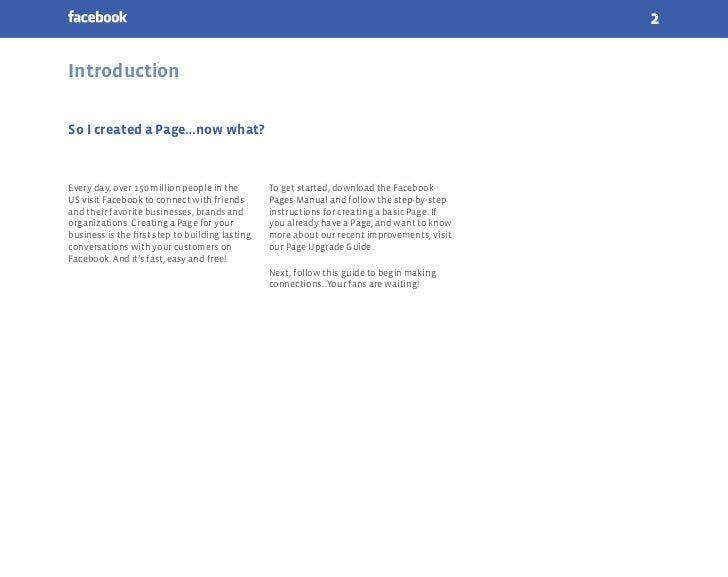 2IntroductionSo I created a Page…now what?Every day, over 150 million people in the        To get started, download the Fa...