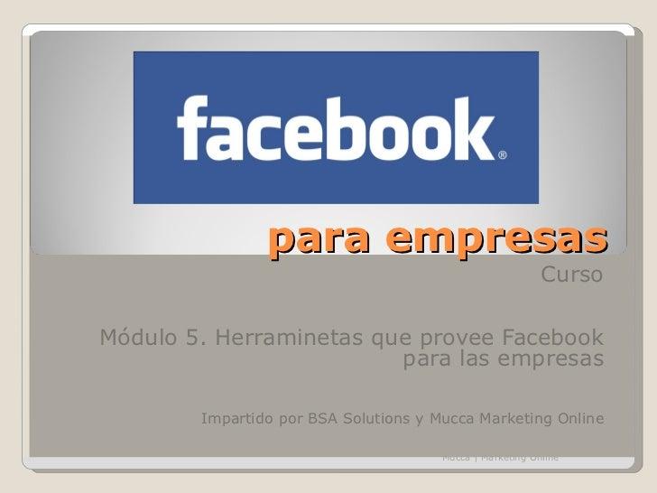 para empresas                                                           CursoMódulo 5. Herraminetas que provee Facebook   ...