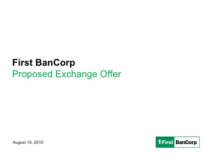 Proposed Exchange Offer August 18, 2010 First BanCorp