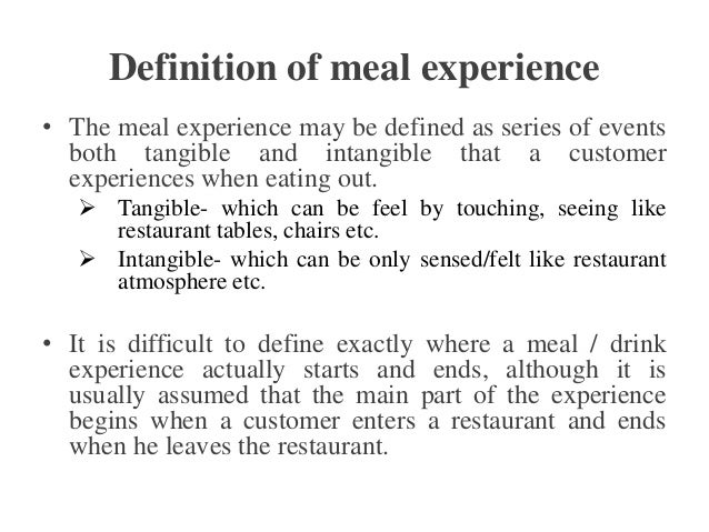the meal experience essay Lessons from a fine dining experience posted by darren rowse 3rd of february 2010 miscellaneous blog tips 0 comments yesterday i had the privilege of eating at a great melbourne restaurant – maha the food was exceptional but what i came away from the meal with was well it was an 'experience' and not just a 'meal' a number of.