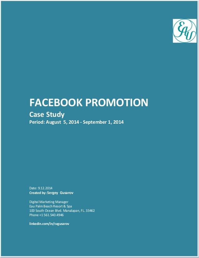 FACEBOOK PROMOTION  Case Study  Period: August 5, 2014 - September 1, 2014  Date: 9.12.2014  Created by: Sergey Gusarov  D...