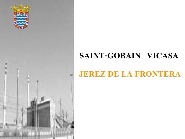 SAINT-GOBAIN  VICASA   JEREZ DE LA FRONTERA
