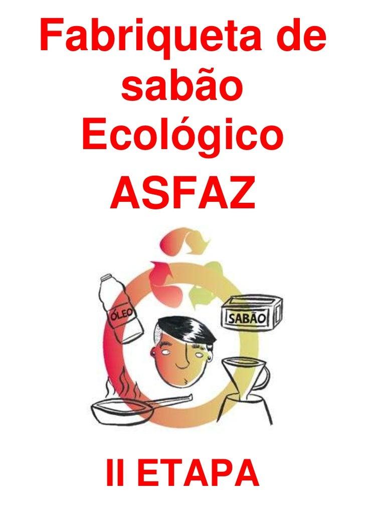 Fabriqueta de    sabão  Ecológico   ASFAZ   II ETAPA