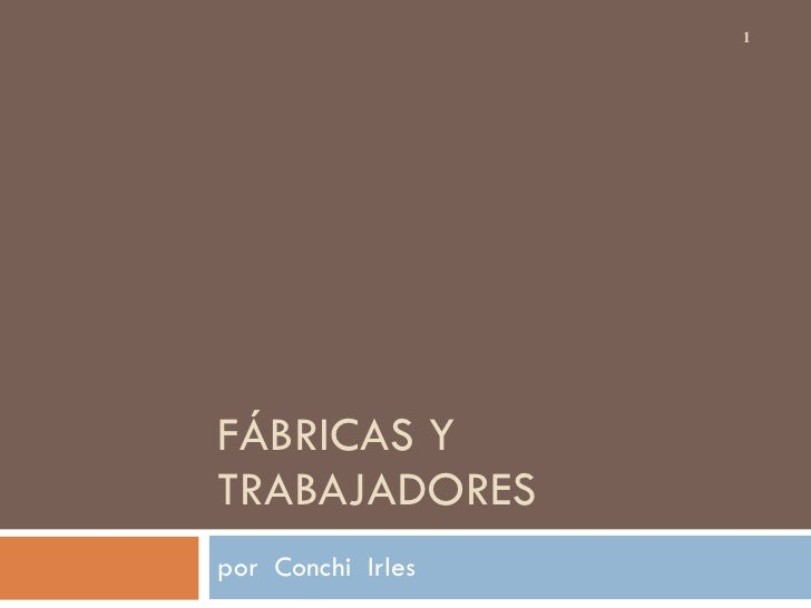 FÁBRICAS Y TRABAJADORES por  Conchi  Irles