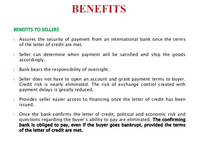 advantages and disadvantages of letter of credit Module 2-3: trade payment methods participant  letter of credit  recognize the risks and advantages of payment options for both.
