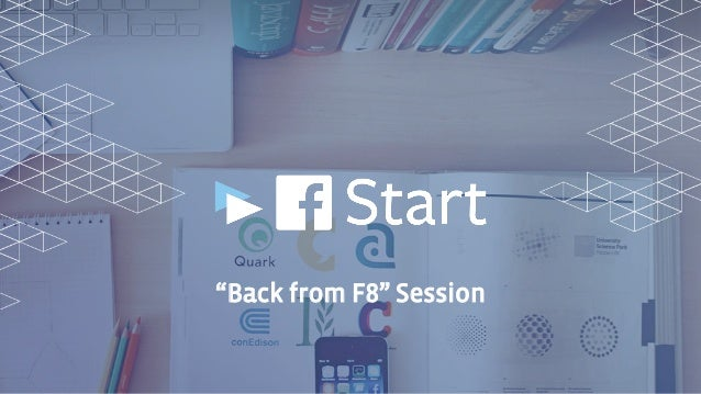 """Back from F8"" Session"