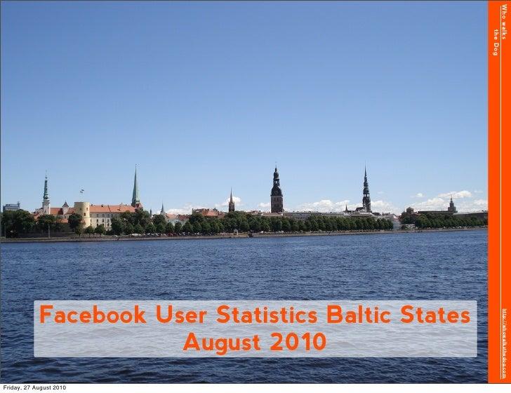 Who walks                                                            the Dog             Facebook User Statistics Baltic S...