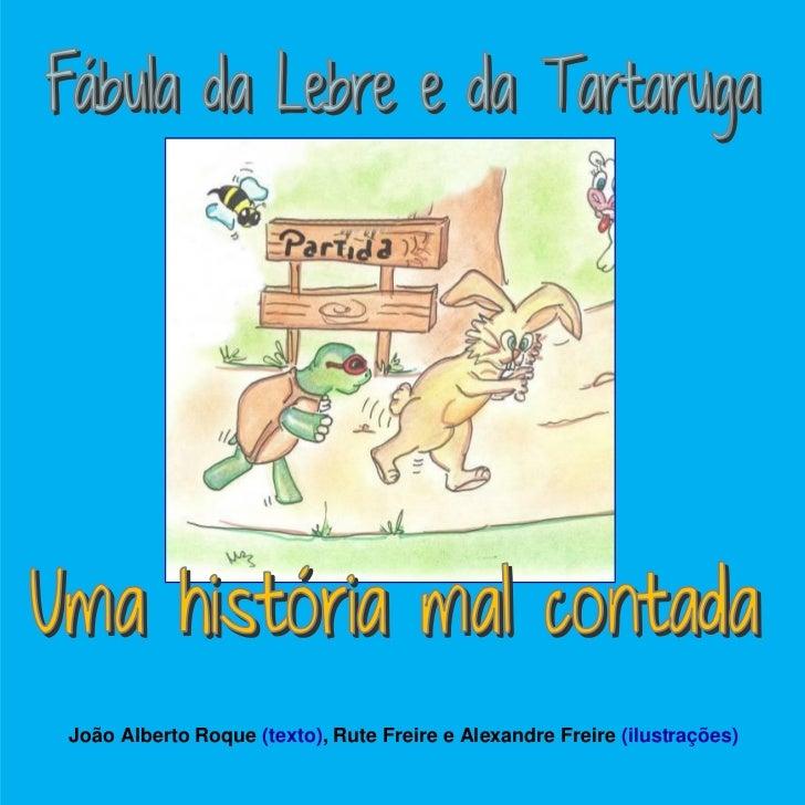 João Alberto Roque (texto), Rute Freire e Alexandre Freire (ilustrações)