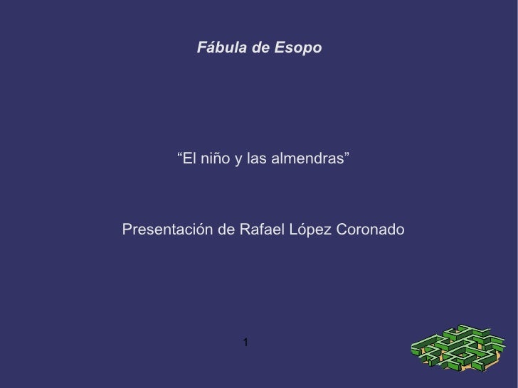 """Fábula de Esopo """" El niño y las almendras"""" Presentación de Rafael López Coronado"""