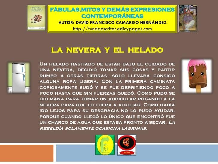 FÁBULAS,MITOS Y DEMÁS EXPRESIONES           CONTEMPORÁNEAS      AUTOR: DAVID FRANCISCO CAMARGO HERNÁNDEZ           http://...