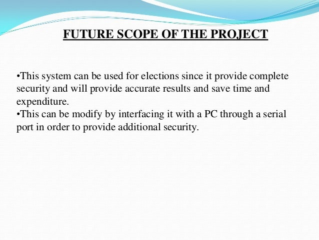 scope and delimitation of voting system Background of the study the epoch of computing machine system has spread really fast broad and utmost behavior of required informations voting system for the.