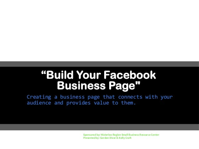"""Build Your Facebook Business Page"" Creating a business page that connects with your audience and provides value to them. ..."