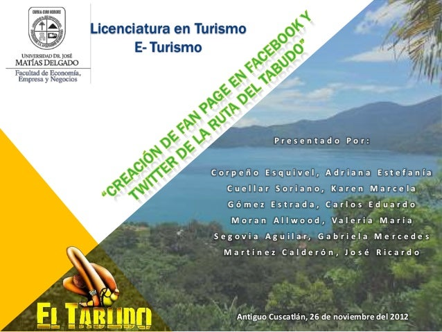 Licenciatura en Turismo       E- Turismo                                  Presentado Por:                 Corpeño Esquivel...