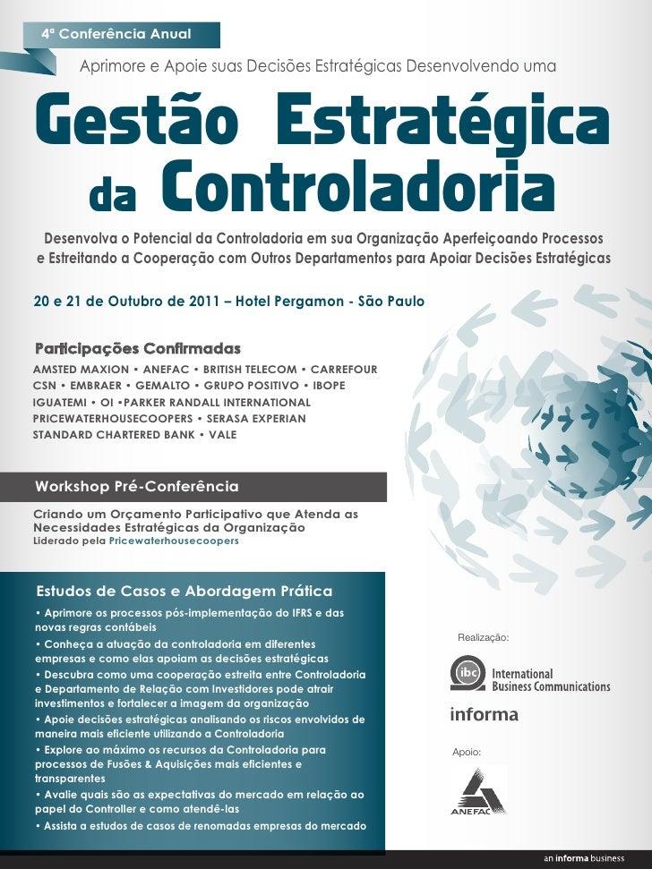 4ª Conferência Anual        Aprimore e Apoie suas Decisões Estratégicas Desenvolvendo umaGestão Estratégica da Controlador...