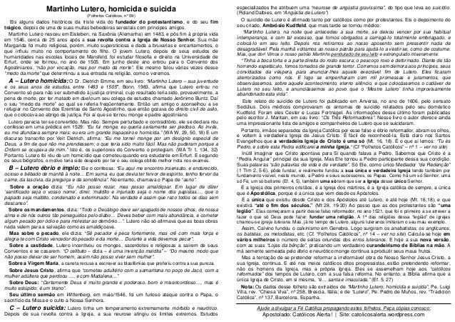 Martinho Lutero, homicida e suicida (Folhetos Católicos, n°09) Eis alguns dados históricos da triste vida do fundador do p...