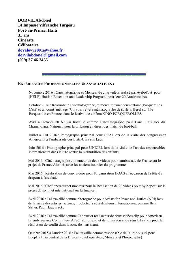DORVILAbdonel 14 Impasse vilfranche Turgeau Port-au-Prince, Haïti 31 ans Cinéaste Célibataire dovalovy2001@yahoo.fr dorvil...