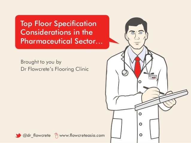 Top Floor Specification Considerations in the Pharmaceutical Sector… Brought to you by Dr Flowcrete's Flooring Clinic @dr_...