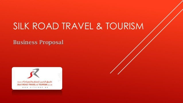 SILK ROAD TRAVEL & TOURISM Business Proposal
