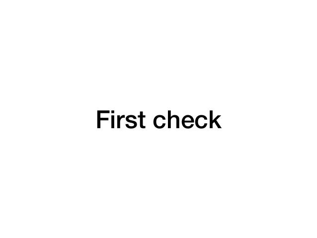 First check