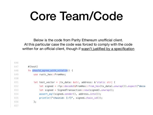 Core Team/Code Below is the code from Parity Ethereum unofficial client.   At this particular case the code was forced to co...