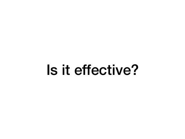 Is it effective?